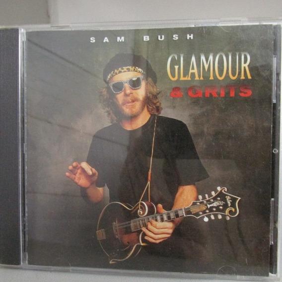 Cd Sam Bush Glamour & Grits Importado