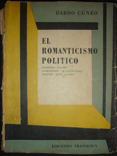 Libro El Romanticismo Politico - Dardo Cuneo