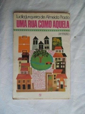 Livro Uma Rua Como Aquela Lucilia Junqueira De Almeida Pra
