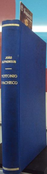Totonio Pacheco - João Alhonsus - 1ª Edição