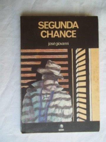 * Livro Segunda Chance José Giovanni Literatura Estrangeira