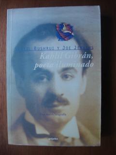 Kahlil Gibrán, Poeta Iluminado De Bushrui Envío Gratis Mza