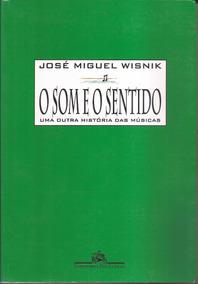O Som E O Sentido - José Miguel Wisnik