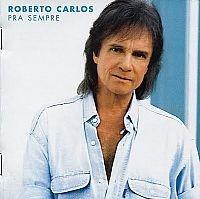 Cd Roberto Carlos - Pra Sempre (novo/lacrado)