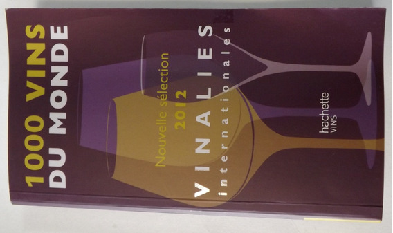 1000 Vins Du Monde Vinalies 2012