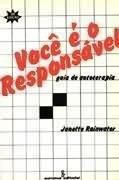 Você É O Responsável- Guia De Autoterapia- Janette Rainwater