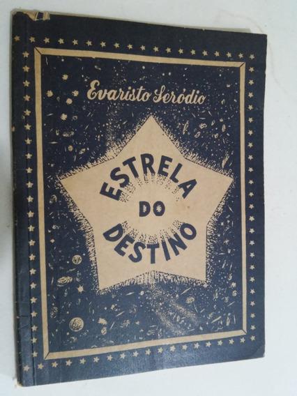 Estrela Do Destino - Evaristo Seródio