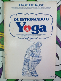 Questionando O Yoga Prof. De Rose