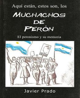 Aquí Están, Estos Son, Los Muchachos De Perón /