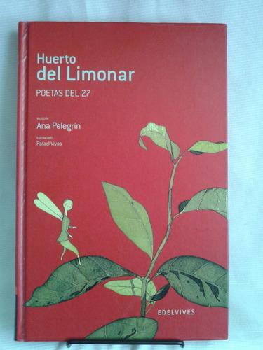 Imagen 1 de 6 de Huertos Del Limonar Poetas 27 Selecc Ana Pelegrin Edelvives