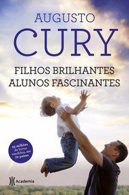 Filhos Brilhantes Alunos Fascinantes - Augusto Cury