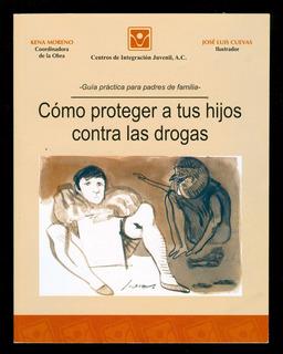 Libro Como Proteger A Tus Hijos Contra Las Drogas Por Kena M