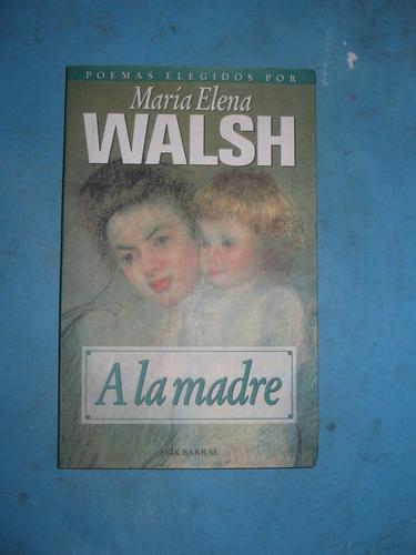 Poemas Elegidos A La Madre - Maria Elena Walsh