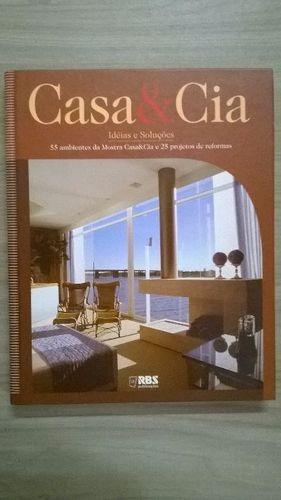 Livro Casa & Cia. - Idéias E Soluções Eleone Prestes (org.)