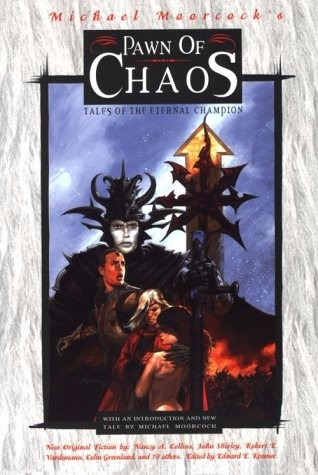 Pawn Of Chaos: Tales Of The Eternal Champion!!!