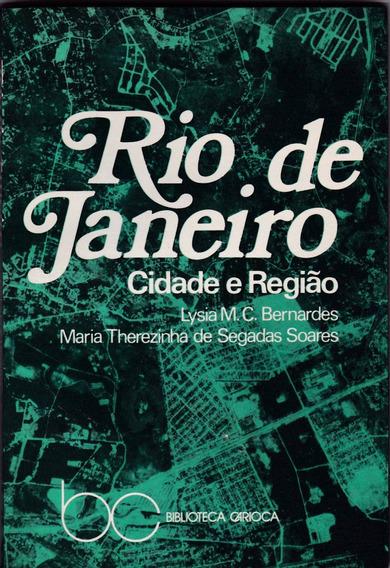 Livro:rio De Janeiro Cidade E Região - Lysia M. C. Bernardes