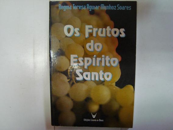 Livro - Os Frutos Do Espírito Santo - Regina T. A. M. Soares