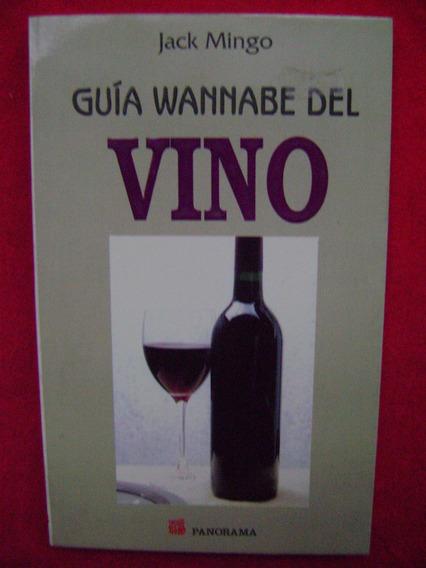 Guía Wannabe Del Vino - Jack Mingo