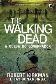 The Walking Dead - A Queda Do Governador 1 - Robert Kirkman