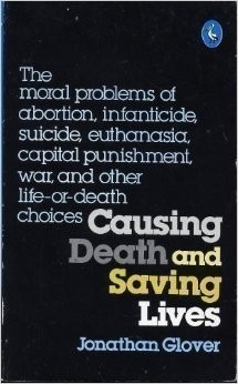 Causing Death And Saving Lives - Jonathan Glover