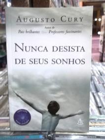Nunca Desista Dos Seus Sonhos Augusto Cury Livro