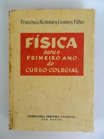 Livro Física Para O Primeiro Ano Do Colegial 1964 Francisco