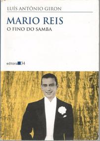 Mario Reis - O Fino Do Samba - Luís Antonio Giron