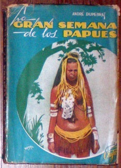 La Gran Semana De Los Papúes - André Dupeyrat