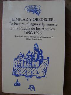 Limpiar Y Obedecer Basura Agua Y Muerte En Puebla- 1650 1925