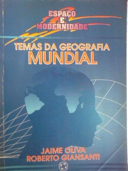 Temas Da Geografia Mundial Espaço E Modernidade Jaime Oliva