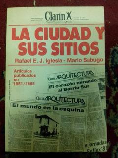 La Ciudad Y Sus Sitios - Clarín - Art. En 1981/1985