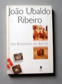 Um Brasileiro Em Berlim - João Ubaldo Ribeiro