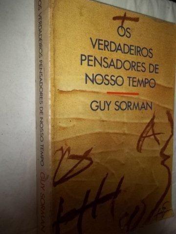 * Livro Os Verdadeiros Pensadores De Nosso Tempo Guy Sorman