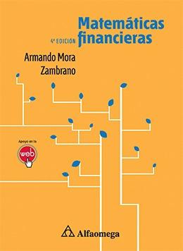 Libro Matemáticas Financieras / Mora 4ta Ed Alfaomega