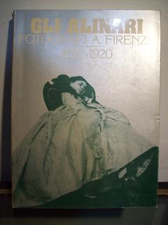 Adp Gli Alinari Fotografi A Firenze 1852 1920 / Ed Alinari