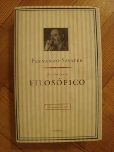 Fernando Savater- Diccionario Filosofico-planeta-tapa Dura