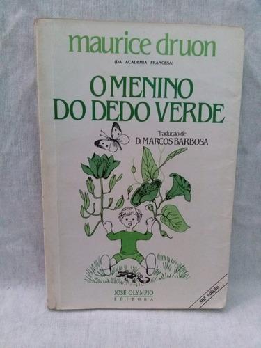 O Menino Do Dedo Verde - Maurice  Druon - 50 ° Edição