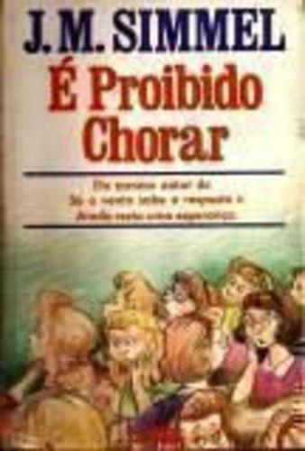 Livro É Proibido Chorar J. M. Simmel