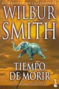 Tiempo De Morir - Wilbur Smith - Booket
