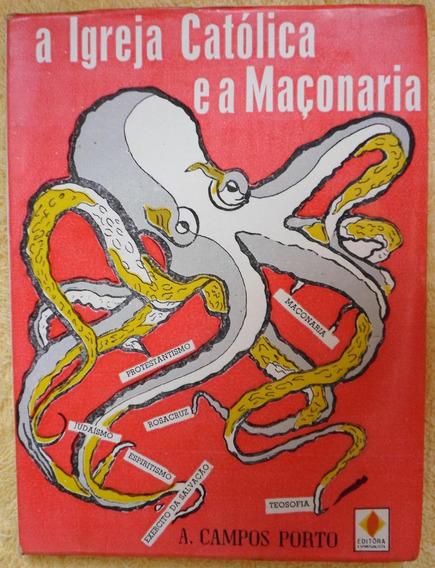 A Igreja Católica E A Maçonaria - 3ª Edição - Campos Porto