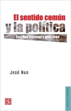 El Sentido Común Y La Política, José Nun, Ed. Fce