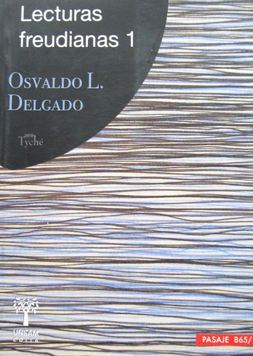 Lecturas Freudianas 1, Osvaldo Delgado, Ed. Unsam