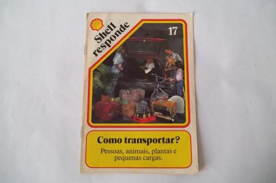Shell Responde Nº 17 - Como Transportar? ¢
