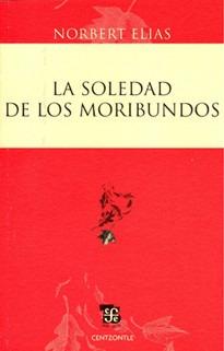 La Soledad De Los Moribundos, Norbert Elias, Ed. Fce