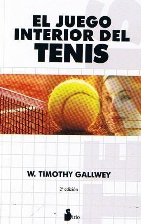 El Juego Interior Del Tenis - Timothy Gallwey - Sirio Libro