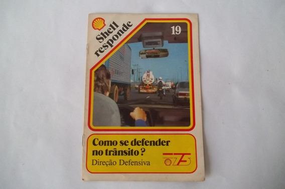 Shell Responde Nº 19 - Como Se Defender No Trânsito? ¢