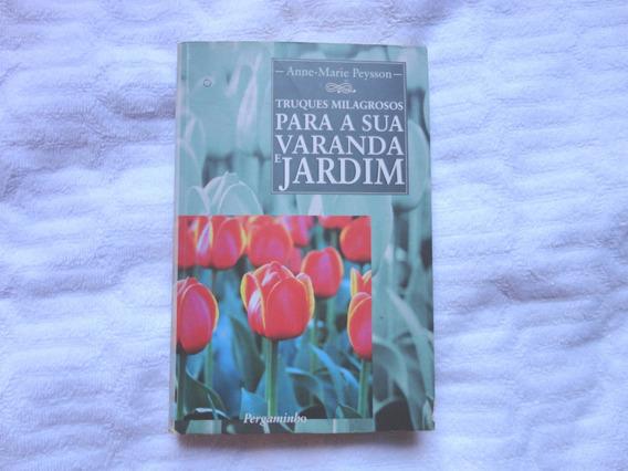 Livro Truques Milagrosos Para A Sua Varanda E Jardim