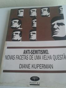Anti Semitismo Novas Facetas De Uma Velha Questão