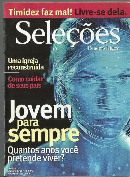 755 Rvt- 2006 Revista Seleções- Agosto- Jovem Para Sempre