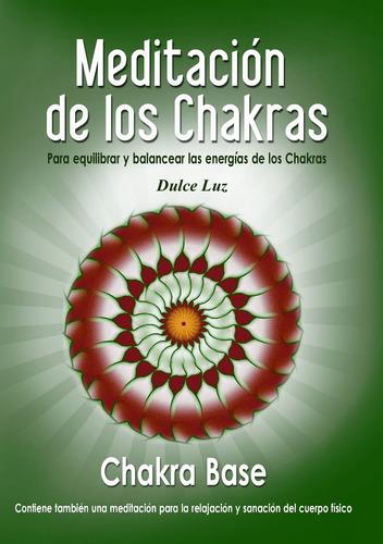 Meditación Guiada De Los Chakras Chakra Base Dulce Luz